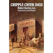 Cripple Creek Days by Mabel Barbee Lee