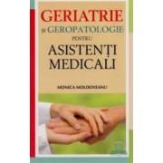 Geriatrie Si Geropatologie Pentru Asistenti Medicali - Monica Moldoveanu