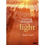 The Healing Energies of Light by Roger Coghill
