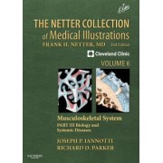 The Netter Collection of Medical Illustrations: Musculoskeletal System: Biology and Systemic Diseases v. 6, Pt. 3 by Joseph P. Iannotti