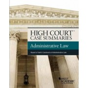 High Court Case Summaries on Administrative Law, Keyed to Funk by Editorial Staff Publishers
