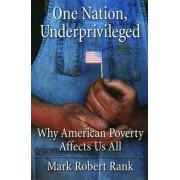One Nation, Underprivileged by Mark Robert Rank