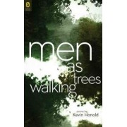 Men as Trees Walking by Kevin Honold