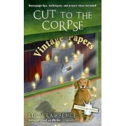 Cut to the Corpse by Lucy Lawrence