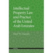 Intellectual Property Law and Practice of the United Arab Emirates by Peter W. Hansen