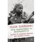 Child Soldiers: From Recruitment to Reintegration by Alpaslan Ozerdem