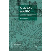 Global Magic: Technologies of Appropriation from Ancient Rome to Wall Street