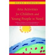 Arts Activities for Children and Young People in Need by Diana Coholic