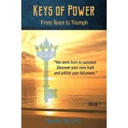 Keys of Power: From Tears to Triumph