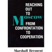 Reaching Out to Moscow by Marshall Brement