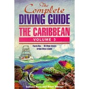 The Complete Diving Guide: Puerto Rico, US Virgin Islands, British Virgin Islands v.3 by Colleen Ryan