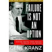 Failure Is Not an Option by Gene Kranz