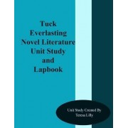 Tuck Everlasting Novel Literature Unit Study and Lapbook by Teresa Ives Lilly