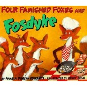 Four Famished Foxes by Pamela Duncan Edwards