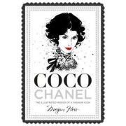 Coco Chanel: The Illustrated World of a Fashion Icon, Hardcover