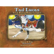 Tad Lucas: Trick-Riding Rodeo Cowgirl, Hardcover