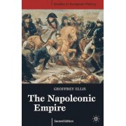 The Napoleonic Empire by Geoffrey Ellis