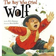 The Boy Who Cried Wolf by B G Hennessy