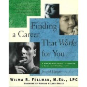 Finding a Career That Works for You by Wilma R. Fellman