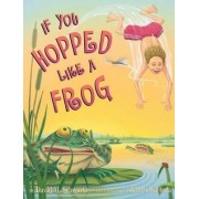 If You Hopped Like a Frog by David M Schwartz