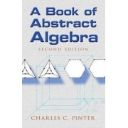 Book of Abstract Algebra by Charles C. Pinter