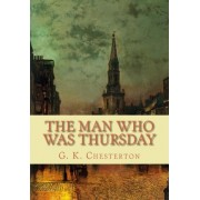 The Man Who Was Thursday by G K Chesterton
