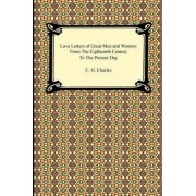Love Letters of Great Men and Women by C H Charles