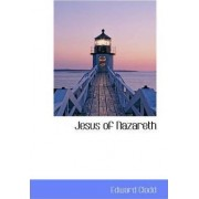 Jesus of Nazareth by Edward Clodd