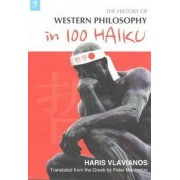 The History of Western Philosophy in 100 Haiku by Haris Vlavianos