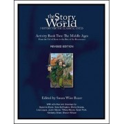 The Story of the World: Middle Ages - from the Fall of Rome to the Rise of the Renaissance v. 2 - Activity book by Susan Wise Bauer