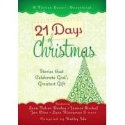 21 Days of Christmas: Stories That Celebrate God's Greatest Gift by Kathy Ide