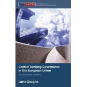Central Banking Governance in the European Union by Lucia Quaglia