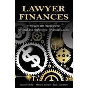 Lawyer Finances-Principles and Practices for Personal and Professional Financial Success by Nelson P Miller