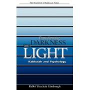 Transforming Darkness Into Light by Rabbi Yitzchak Ginsburgh