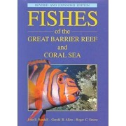 Fishes of the Great Barrier Reef and Coral Sea by John E. Randall