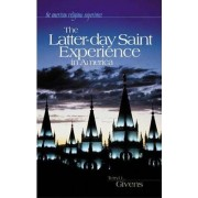 The Latter-Day Saint Experience in America by Terryl L. Givens