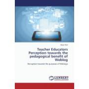 Teacher Educators Perception Towards the Pedagogical Benefit of Weblog