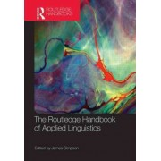 The Routledge Handbook of Applied Linguistics by James Simpson