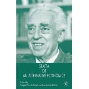 Sraffa or an Alternative Economics by Guglielmo Chiodi