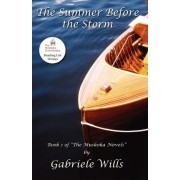 The Summer Before The Storm by Gabriele Wills