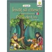 Invat sa citesc in limba franceza - Piele-de-Urs - Nivelul 1