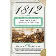 1812 by Walter R Borneman