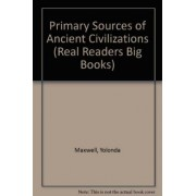Primary Sources of Ancient Civilizations by Yolonda Maxwell