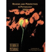 Reviews and Perspectives in Physiology 2002 2002 by Physiological Society