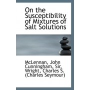 On the Susceptibility of Mixtures of Salt Solutions by John Cunningham McLennan