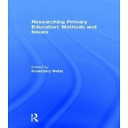 Researching Primary Education: Methods and Issues by Rosemary Webb