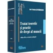 Tratat Teoretic Si Practic De Drept Al Muncii Ed.3 - Ion Traian Stefanescu