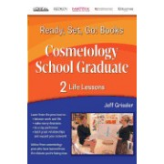 Ready, Set, Go! Cosmetology School Graduate Book 2: Life Lessons: Life Lessons