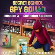Mission 3 - Shrinking Students: A Fun Rhyming Spy Mystery Picture Book for Ages 4-6