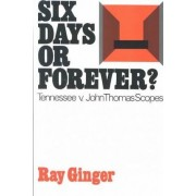 Six Days or Forever? by Ray Ginger